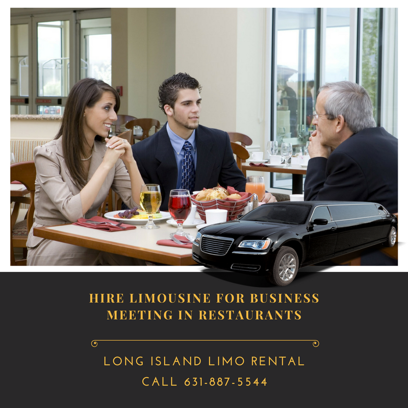 HIRE LIMO FOR BUSINESS MEETING IN RESTAURANTS LONG ISLAND