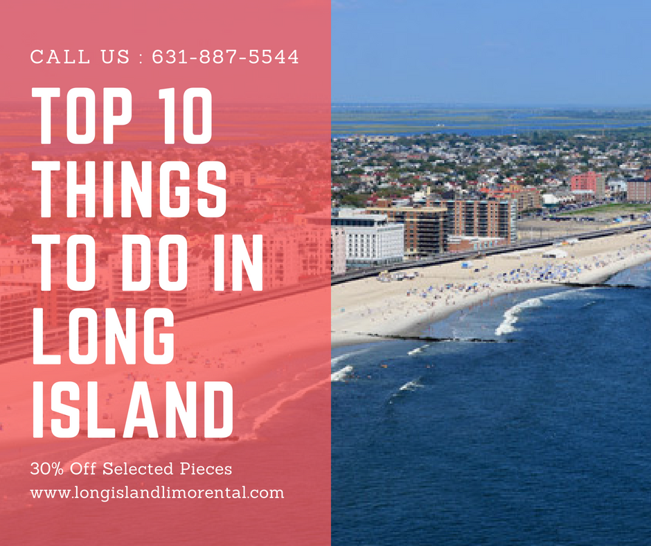 top 10 things to do in long island ny