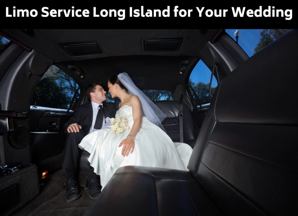 Limo Service Long Island for Your Wedding