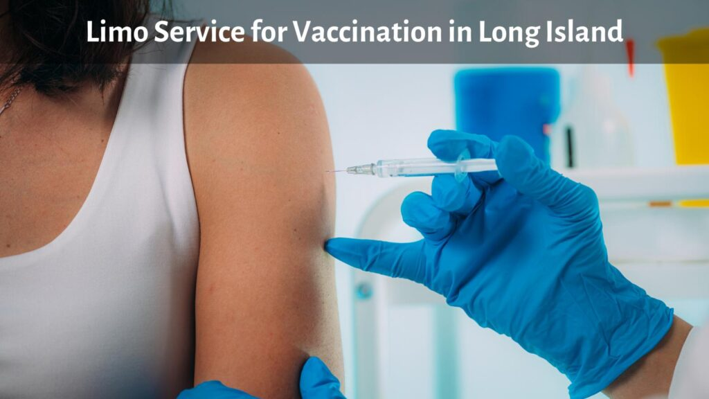 Limo Service for Vaccination in Long Island